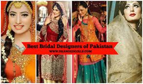 Famous Bridal Designers Pakistan Top 5 Bridal Designers Of Pakistan Best Pakistani Fashion