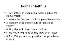 new ways of thinking thomas malthus saw effects of population  saw effects of population explosion hunger slums misery 2