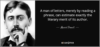 quote a man of letters merely by reading a phrase can estimate exactly the literary merit marcel proust 69 4 0477