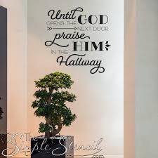 until opens the next door praise him in the hallway decal