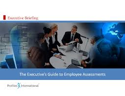 executive guide to employee assessments predictable performance executive guide to employee assessments predictable performance systems