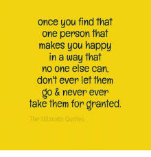 Quotes To Make You Happy Interesting Once You Find That One Person That Makes You Happy In A Way That No