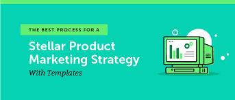 The Best Process For A Stellar Product Marketing Strategy