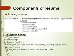 11. Components of resume:  Training ...