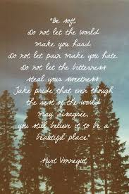 Be Soft Kurt Vonnegut [40x40] Words Of Wisdom Pinterest Adorable Soft Quotes