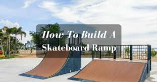 how to build a skateboard ramp with 4 things that explain the instruction