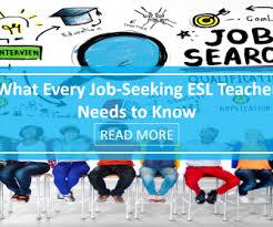 What Every Job Seeking Esl Teacher Needs To Know