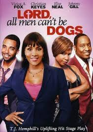 Lord All Men Cant Be Dogs: Amazon.ca: Tony Grant, Vivica A. Fox, Christian  Keyes, Elise Neal, Johnny Gill, Trisha Mann, John Gray, Laila Odom, T.J.  Hemphill, Eric Tomosunas, N.D. Brown, David Eubanks