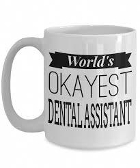dental istant gifts for women or men funny dental istant graduation gifts 15oz dental istant coffee mug dental istant mug worlds okayest