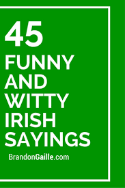 45 Funny And Witty Irish Sayings Messages And Communication