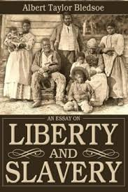 essay liberty slavery abebooks an essay on liberty and slavery albert taylor bledsoe