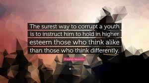 friedrich nietzsche quote the surest way to corrupt a youth is friedrich nietzsche quote the surest way to corrupt a youth is to instruct him