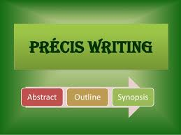 precis writing precis writing abstract outline synopsis