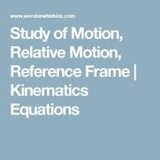study of motion relative motion reference frame kinematics equations physics classroomequation