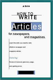 Writing A Newspaper Article How To Write Articles For Newspapers And Magazines Arcos