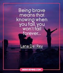 lana del rey es being brave means that