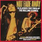 Not Fade Away: 15 Classics That Fired Up the Rolling Stones