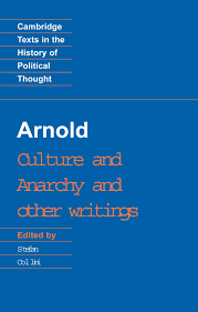 arnold culture and anarchy and other writings cambridge texts in arnold culture and anarchy and other writings cambridge texts in the history of political thought amazon co uk matthew arnold stefan collini