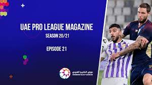 UAE Pro League Magazine - Season 20/21 - Episode 21 - YouTube