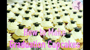 How To Make Graduation Cupcakes Youtube