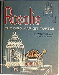 Rosalie: The Bird Market Turtle: Winifred Lubell, Cecil Lubell: Amazon.com:  Books