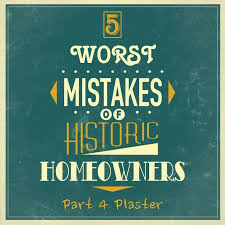 5 worst mistakes of historic homeowners