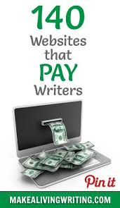 having a hard time finding websites that pay you for writing blog  writing markets 140 websites that pay writers in 2014