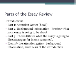 persuasive writing part w m bellwork a complete  parts of the essay review introduction part 1 attention getter hook part