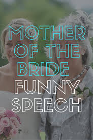 Mother Of The Bride Speech Funny Wedding Speeches And Toasts