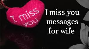 I Miss You Messages For Wife Best Message Mesmerizing Missing My Wife