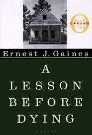 mozart and leadbelly by ernest j gaines com a lesson before dying