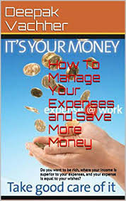 How To Manage Your Expenses And Save More Money Do You Want To Be Rich Where Your Income Is Superior To Your Expenses And Your Expense Is Equal To