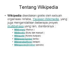 Wikipédia puniki wantah silih tunggil proyék mitra kriya sané ageng, santukan makasami daging sané wentén ring énsiklopédi puniki kasurat nganggén sakancan basa miwah kauah olih parajanané makasami. Pengantar Teknologi Mobile Wiki System Mass Collaboration What
