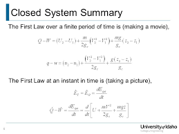 6 closed system summary the first law over a finite period of time is making a the first law at an instant in time is taking a picture