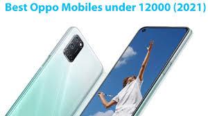 best oppo mobiles under 12000 2021