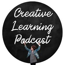 The Creative Learning Podcast
