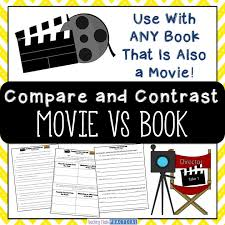 movie vs book activities comparing books and movies watching the movie after reading the book your students make this more rigorous