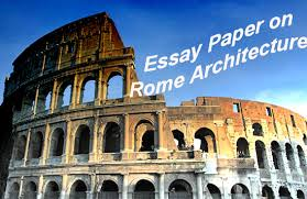 essay paper on rome architecture