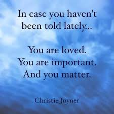 You Matter Quotes Interesting Wright Thurston On Twitter You Are Loved You Are Important You