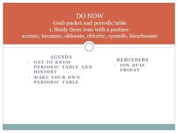 DO NOW Grab packet and periodic table 1 - ppt video online download