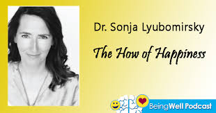 Being Well Podcast The How Of Happiness With Sonja