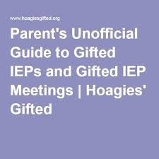 pa s unofficial guide to gifted ieps and gifted iep meetings hoagies gifted