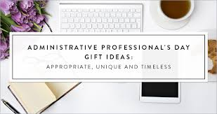 administrative professionals day gift ideas appropriate unique timeless