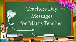 Teacher Message Teachers Day Messages For Maths Teacher Teachers Day Quotes