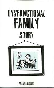 dysfunctional family story an anthology literary fictions dysfunctional family story an anthology