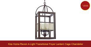 kira home raven 4 light transitional foyer lantern cage chandelier lighting best ers