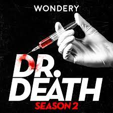 Dr. Death - Wondery - Feel The Story
