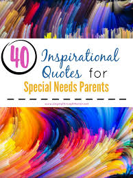 40 Inspirational Quotes For Special Needs Parents