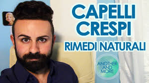 Capelli Crespi Rimedi Naturali Another And More Youtube