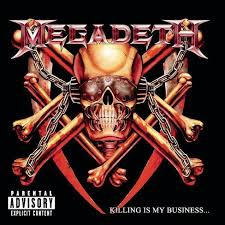 <b>Megadeth</b> - <b>Killing Is</b> My Business...and Business Is Good (EXPLICIT ...